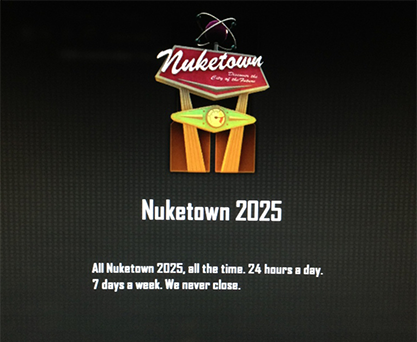 Nuketown 2025: All Nuketown 2025, all the time. 24 hours a day. 7 days a week. We never close.